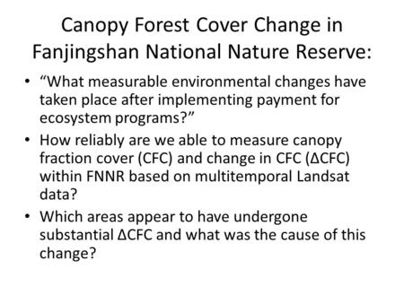 "Canopy Forest Cover Change in Fanjingshan National Nature Reserve: ""What measurable environmental changes have taken place after implementing payment for."