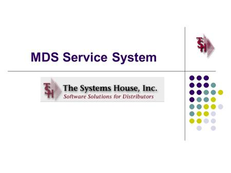 MDS Service System. Service System Capabilities Identify products eligible for service – and whether on contract Interfaces to MDS Serial / Warranty Modules.