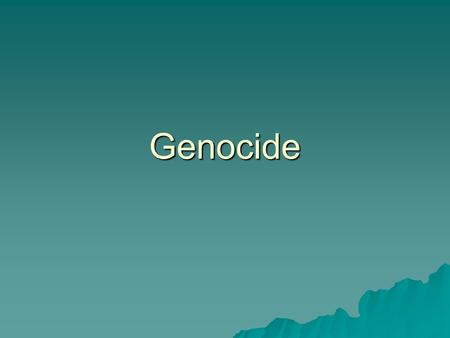 Genocide. What is Genocide  The term genocide did not exist before 1944  Polish-Jewish lawyer named Raphel Lemkin came up with the word  combining.