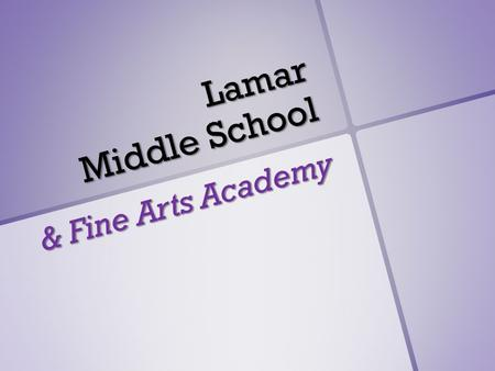 Lamar Middle School & Fine Arts Academy. Our mascot is the Scottish Terrier !