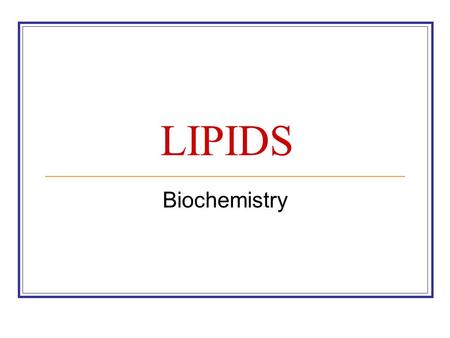 LIPIDS Biochemistry. Introduction Definition of lipids : family of biochemicals that are soluble in organic solvents but not in water Most lipids are.