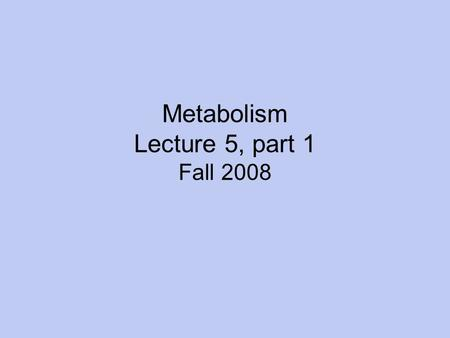 Metabolism Lecture 5, part 1 Fall 2008. Metabolism All the biochemical process within an organism that maintain life and contribute to growth Emergent.