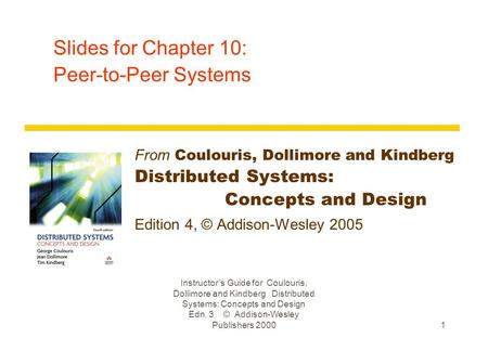 Slides for Chapter 10: Peer-to-Peer Systems