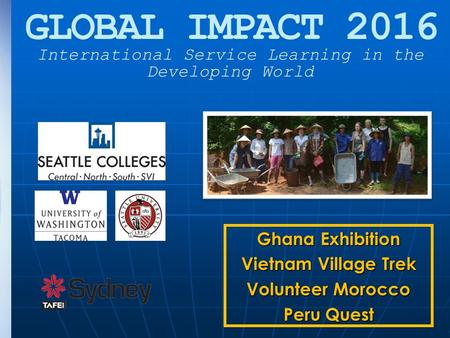 Ghana Exhibition Vietnam Village Trek Volunteer Morocco Peru Quest International Service Learning in the Developing World GLOBAL IMPACT 2016.