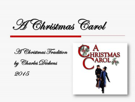 A Christmas Carol A Christmas Tradition by Charles Dickens 2015.