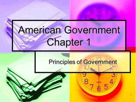 1 American Government Chapter 1 Principles of Government.