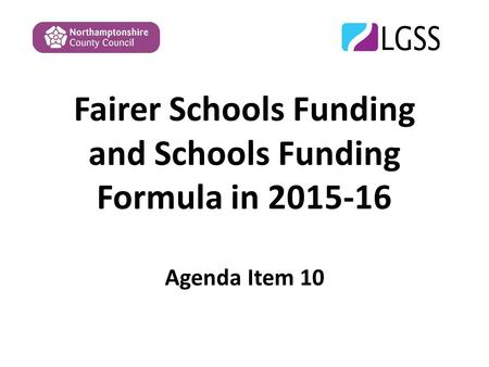 Fairer Schools Funding and Schools Funding Formula in 2015-16 Agenda Item 10.