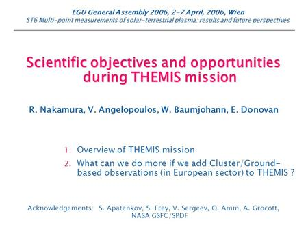 EGU General Assembly 2006, 2-7 April, 2006, Wien ST6 Multi-point measurements of solar-terrestrial plasma: results and future perspectives Scientific objectives.