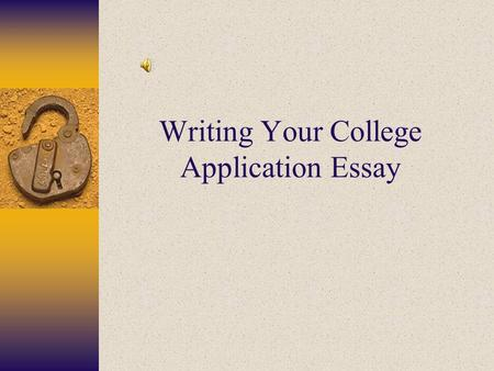 Writing Your College Application Essay Introduction  Your essay is like a window into your mind and personality  Unlike your grades and activities,