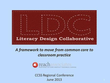 A framework to move from common core to classroom practice CCSS Regional Conference June 2013 1.