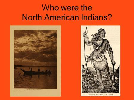 Who were the North American Indians?.