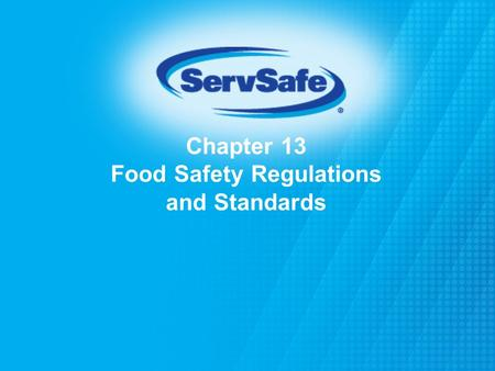 Chapter 13 Food Safety Regulations and Standards.