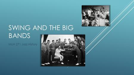 SWING AND THE BIG BANDS MUH 271 Jazz History. JAZZ IN THE 1920S  much of the most popular music called jazz reflects a slapstick phase.  new interest.
