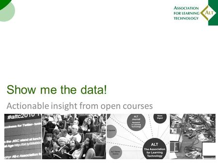 Show me the data! Actionable insight from open courses.