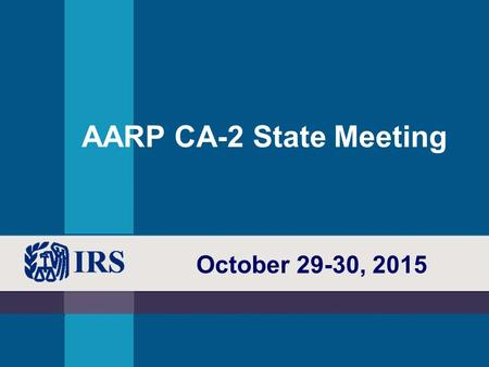 AARP CA-2 State Meeting October 29-30, 2015. Thank you! You Make a Difference!