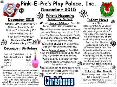 Pink-E-Pie's Play Palace, Inc. December 2015 December 2015 National Cotton Candy Day 7 th National Brownie Day 8 th National Ice Cream Day 13 th Bake Cookies.