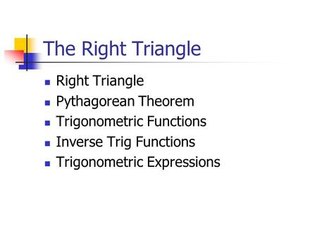 The Right Triangle Right Triangle Pythagorean Theorem Trigonometric Functions Inverse Trig Functions Trigonometric Expressions.