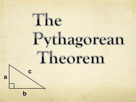 A b c. About 2,500 years ago, a Greek mathematician named Pythagoras discovered a special relationship between the sides of right triangles.