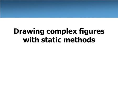 Drawing complex figures with static methods. 2 Static methods question Write a program to print these figures using methods ______ / \ \ / \______/ \
