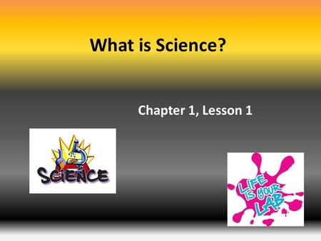 What is Science? Chapter 1, Lesson 1. Using one or more of your senses and tools to gather information. observing.