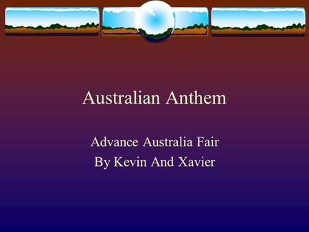 Australian Anthem Advance Australia Fair By Kevin And Xavier.