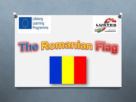 "The Constitution of Romania provides that ""The flag of Romania is tricolour; the colors are arranged vertically in the following order from the flagpole:"