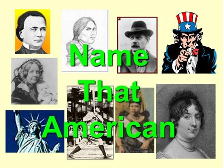 1 Name That American. 2 Vocabulary Words Interpreter Anthem Distinguish ed Guarantee Suffrage Misleading Stumps Indebted.