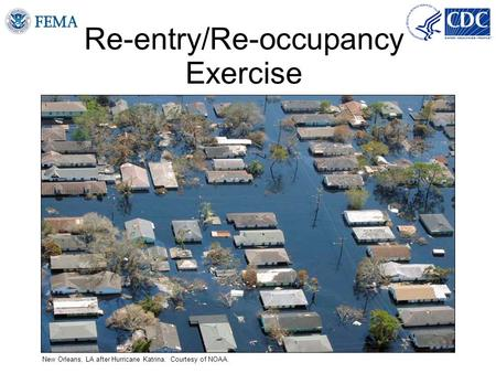 Re-entry/Re-occupancy Exercise New Orleans, LA after Hurricane Katrina. Courtesy of NOAA.