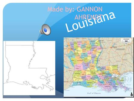 Louisiana Made by: GANNON AHRENDT Geographer State capital: Baton Rouge Region Name: Southeast Region 3 Major Cities: New Orleans, Lafayette Kenner Major.