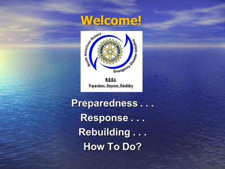 Preparedness... Response... Rebuilding... How To Do? Welcome!