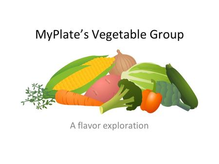MyPlate's Vegetable Group A flavor exploration. Vegetable Subgroups The vegetable group is made up of 5 subcategories: Dark Green Red and Orange Starchy.