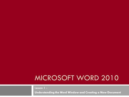 Lesson 1 - Understanding the Word Window and Creating a New Document