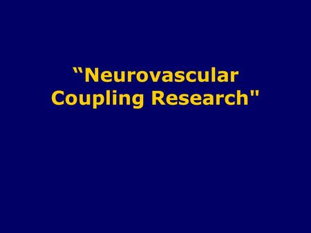 """Neurovascular Coupling Research. Am J Physiol Heart Circ Physiol. 2003 Aug;285(2):H507-15 Am J Physiol Heart Circ Physiol. 2003 Aug;285(2):H507-15 (PMID:"