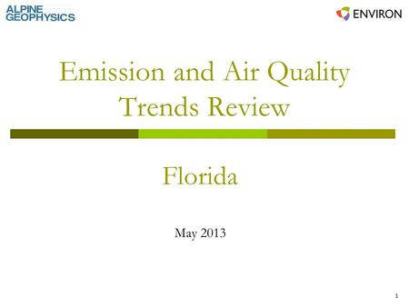 1 Emission and Air Quality Trends Review Florida May 2013.