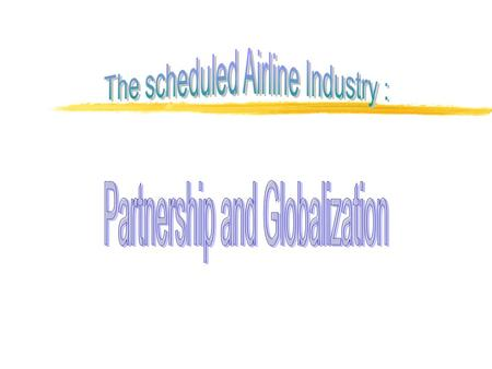 The scheduled Airline Industry :