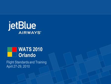 WATS 2010 Orlando Flight Standards and Training April 27-29, 2010.
