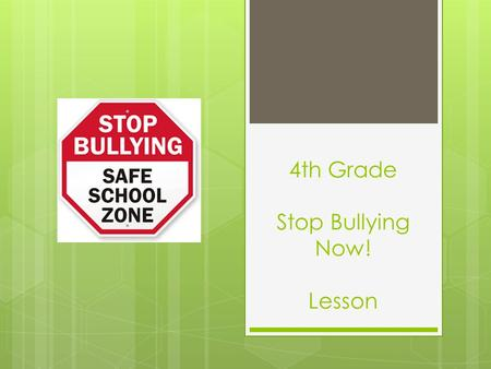 "4th Grade Stop Bullying Now! Lesson. Whip Around  Find a partner  Turn back-to-back  Answer question -True: Make a ""T"" with hands -False: Cross arms."