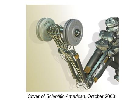 Cover of Scientific American, October 2003. Source: www.ritsumei.ac.jp Actuator driven by thermal expansion of water and air.