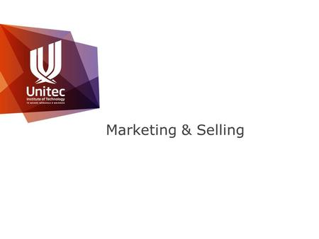 Marketing & Selling. >>FACULTY OF TECHNOLOGY AND BUILT ENVIRONMENT Marketing The market position you propose to adopt (low cost vs high value) How you.
