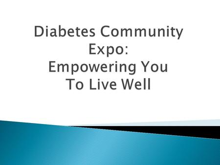  Provide a high level overview of diabetes head to toe.  Discuss the importance of keeping A1Cs under 8.  Identify ways to prevent long-term complications.