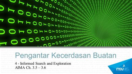 Pengantar Kecerdasan Buatan 4 - Informed Search and Exploration AIMA Ch. 3.5 – 3.6.