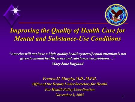"1 Improving the Quality of Health Care for Mental and Substance-Use Conditions ""America will not have a high-quality health system if equal attention is."
