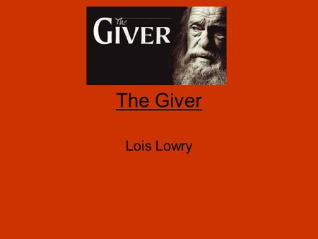 The Giver Lois Lowry. Introduction The Giver is a 1993 American Young-adult fiction-Dystopian novel by Lois Lowry. It is set in a society which at first.