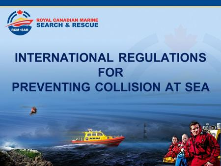 INTERNATIONAL REGULATIONS FOR PREVENTING COLLISION AT SEA 2009.