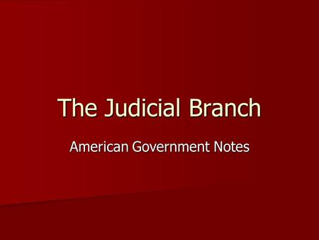 The Judicial Branch American Government Notes. Dual Court System The U.S. has a dual court system, which means that we have federal and state courts that.