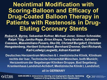 Neointimal Modification with Scoring-Balloon and Efficacy of Drug-Coated Balloon Therapy in Patients with Restenosis in Drug- Eluting Coronary Stents Deutsches.