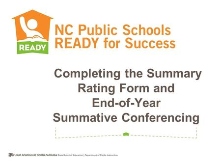 Completing the Summary Rating Form and End-of-Year Summative Conferencing.
