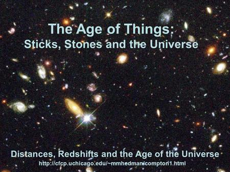 The Age of Things: Sticks, Stones and the Universe Distances, Redshifts and the Age of the Universe