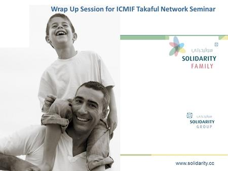 Www.solidarity.cc Wrap Up Session for ICMIF Takaful Network Seminar.