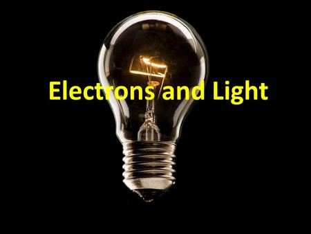 Electrons and Light. Light's relationship to matter Atoms can absorb energy, but they must eventually release it When atoms emit energy, it is released.